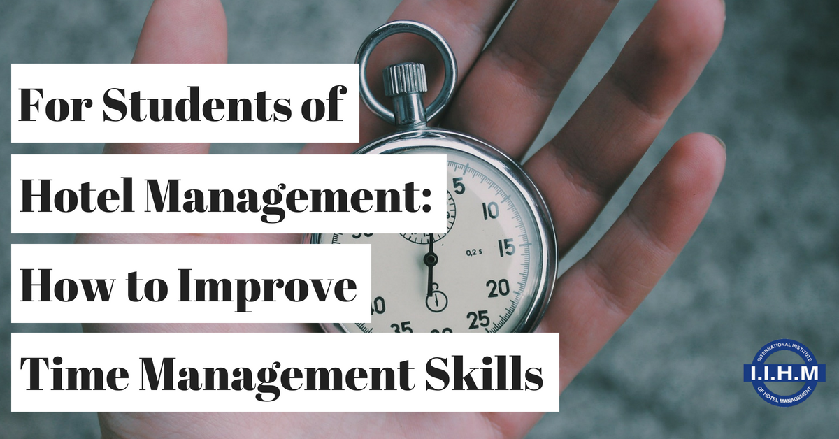 For Students of Hotel Management: How to Improve Time Management Skills?