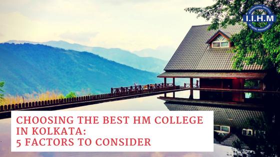 Choosing the Best HM College in Kolkata: 5 Factors to Consider